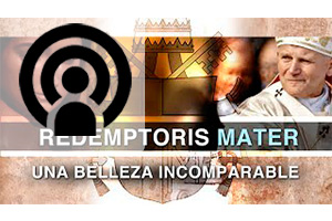 Redemptoris Mater: Una belleza incomparable 3/17
