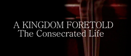 kingdom foretold consecrated life